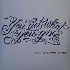 Zac Brown Band (ГруппаЗакаБрауна): You Get What You Give