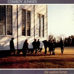 Cowboy Junkies: The Caution Horses