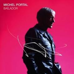 Michel Portal (Мишель Порталь): Bailador