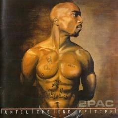 2Pac (Тупак Шакур): Until The End Of Time