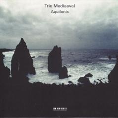 Trio Mediaeval (Трио Медиаевал): Trio Mediaeval: Aquilonis