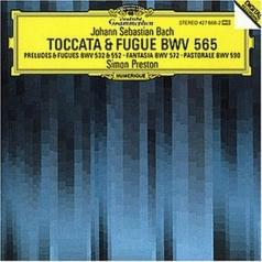 Simon Preston (Саймон Престор): Bach, J.S.: Toccata and Fugue BWV 565; Organ Works