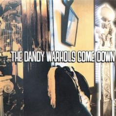 The Dandy Warhols (Зе Данди Ворхолс): Come Down