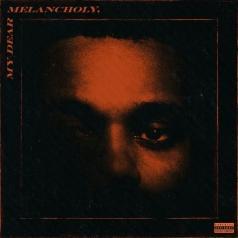 The Weeknd (Уикенд): My Dear Melancholy,