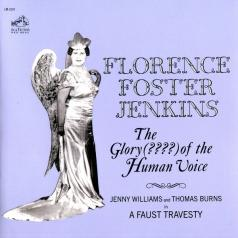 Florence Foster Jenkins (Флоренс Фостер Дженкинс): The Glory (????) Of The Human Voice (Remastered)