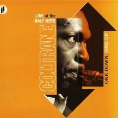 John Coltrane (Джон Колтрейн): One Down, One Up: Live At The Half Note