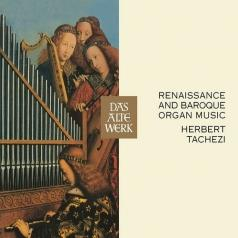 Herbert Tachezi (Херберт Тачези): Renaissance And Baroque Organ Music (Daw 50)