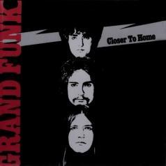 Grand Funk Railroad (Гранд Фанк Рейлроуд): Closer To Home