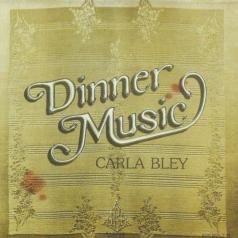 Carla Bley: Dinner Music
