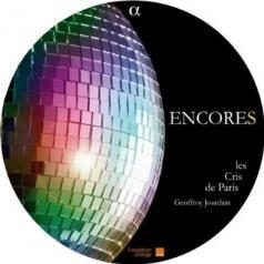 Encores\Chamber Choir Les Cris De Paris, Conducted By Geoffroy Jourdain