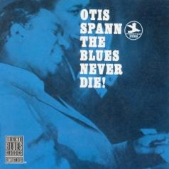 Otis Spann (Отис Спэнн): The Blues Never Die!
