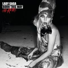 Lady GaGa (Леди Гага): Born This Way - The Remix