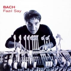 Fazil Say (Фазиль Сай): Bach Oeuvres Pour Piano