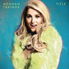 Meghan Trainor (Меган Трейнор): Title
