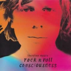 Thurston Moore (Тёрстон Мур): Rock N Roll Consciousness