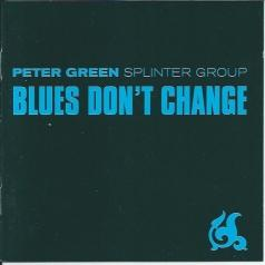 Peter Green Splinter Group (Петер Грин Сплинтер): Blues Don't Change