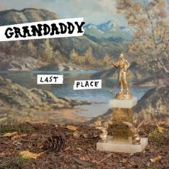 Grandaddy (Грандэдди): Last Place