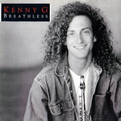 Kenny G (Кенни Джи): Breathless