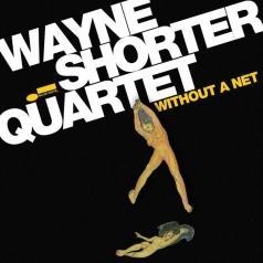 Wayne Shorter (Уэйн Шортер): Without A Net
