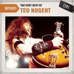 Ted Nugent (Тед Ньюджент): Setlist: The Very Best Of Ted Nugent Live