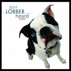 Jeff Lorber (Джефф Лорбер): Heard That