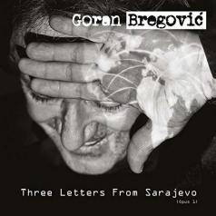 Goran Bregovic (Горан Брегович): Three Letters From Sarajevo
