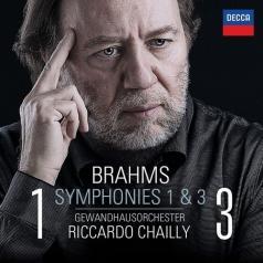 Riccardo Chailly (Рикардо Шайи): Brahms: Symphonies Nos. 1 & 3