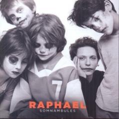 Raphael (Рафаэль): Somnambules