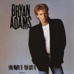 Bryan Adams (Брайан Адамс): You Want It You Got It