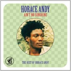 Horace Andy (Хорас Энди): Ain'T No Sunshine - The Best Of