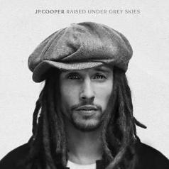JP Cooper (Джи Пи Купер): Raised Under Grey Skies