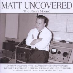 Matt Monro (Мэтт Монро): Matt Uncovered - The Rarer Monro
