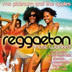 Mc Platinum (ЭмСи Платинум): Reggaeton - Most Wanted