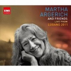Martha Argerich (Марта Аргерих): Martha Argerich And Friends Live At The Lugano Festival 2011
