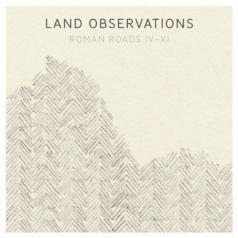 Land Observations: Roman Roads IV-XI