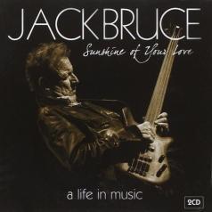 Jack Bruce (Джек Брюс): Sunshine Of Your Love - A Life In Music
