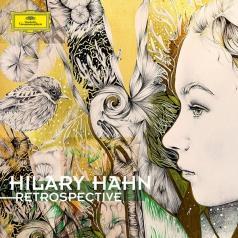 Hilary Hahn (Хилари Хан): Retrospective