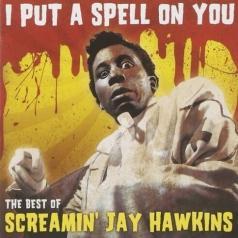 "Screamin' Jay Hawkins (Скримин Джей Хокинс): I Put A Spell On You -  ""The Best Of"""