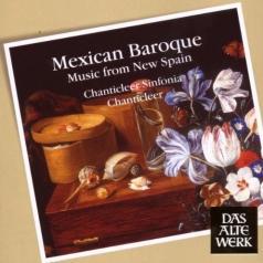 Chanticleer: Mexican Baroque