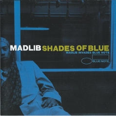 Madlib: Shades Of Blue: Madlib Invades Blue Note