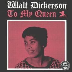 Walt Dickerson (Волт Дикерсон): To My Queen