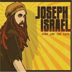 Joseph Israel: Gone Are The Days