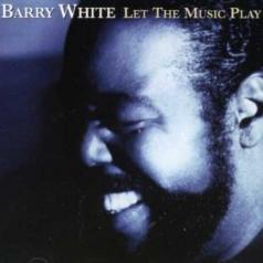 Barry White (Барри Уайт): Let The Music Play