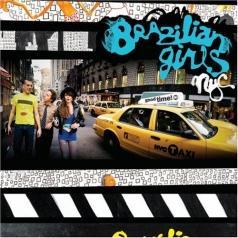 Brazilian Girls (Бразилиан Герлз): New York City