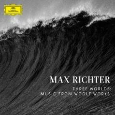 Max Richter (Макс Рихтер): Three Worlds: Music From Woolf Works