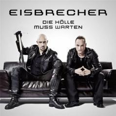 Eisbrecher (Исбрейчер): Die Holle Muss Warten