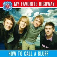 My Favorite Highway: How To Call A Bluff