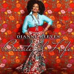 Dianne Reeves (Дайян Ривз): Beautiful Life