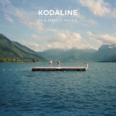 Kodaline (Кодалине): In A Perfect World