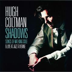 Hugh Coltman (Хугх Колтман): Shadows Songs Of Nat King Cole & Live At Jazz A Vienne